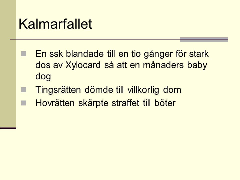 Kalmarfallet En ssk blandade till en tio gånger för stark dos av Xylocard så att en månaders baby dog Tingsrätten dömde till villkorlig dom Hovrätten skärpte straffet till böter