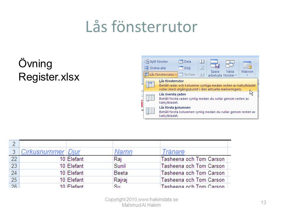 Lås fönsterrutor Övning Register.xlsx Copyright 2010,www.hakimdata.se Mahmud Al Hakim 13