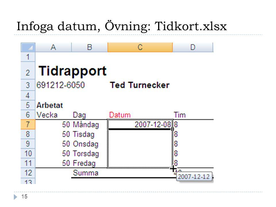 Infoga datum, Övning: Tidkort.xlsx 15