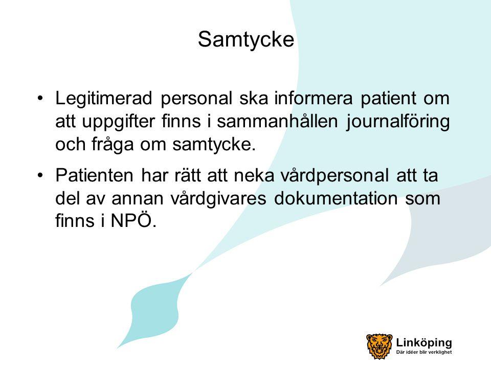 Legitimerad personal ska informera patient om att uppgifter finns i sammanhållen journalföring och fråga om samtycke. Patienten har rätt att neka vård