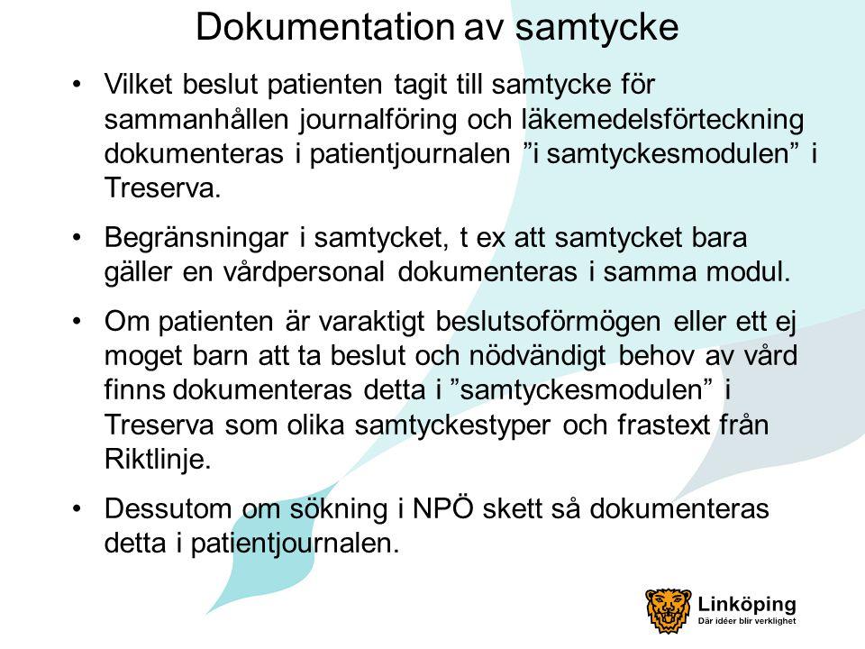 Dokumentation av samtycke Vilket beslut patienten tagit till samtycke för sammanhållen journalföring och läkemedelsförteckning dokumenteras i patientj