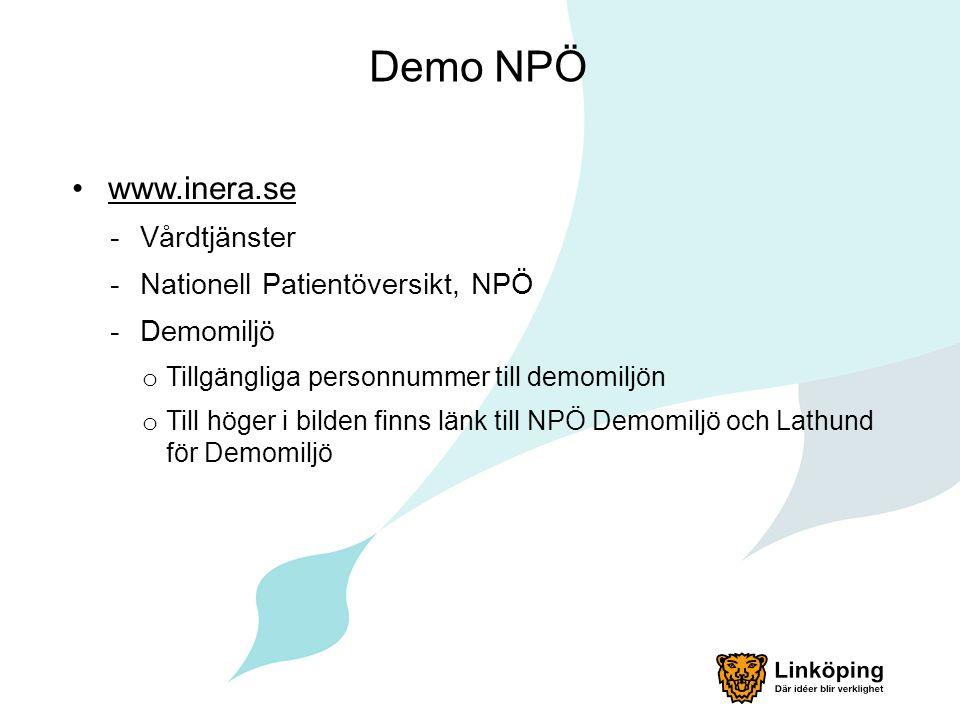 Demo NPÖ www.inera.se -Vårdtjänster -Nationell Patientöversikt, NPÖ -Demomiljö o Tillgängliga personnummer till demomiljön o Till höger i bilden finns