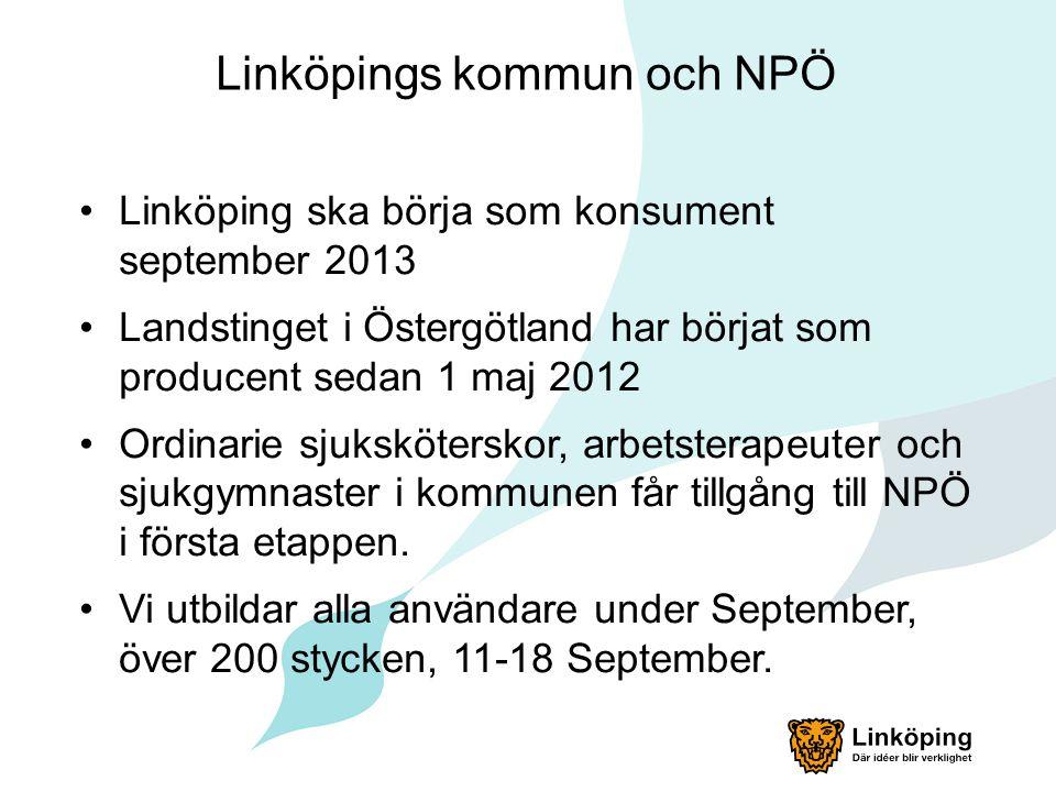 Linköpings kommun och NPÖ Linköping ska börja som konsument september 2013 Landstinget i Östergötland har börjat som producent sedan 1 maj 2012 Ordina