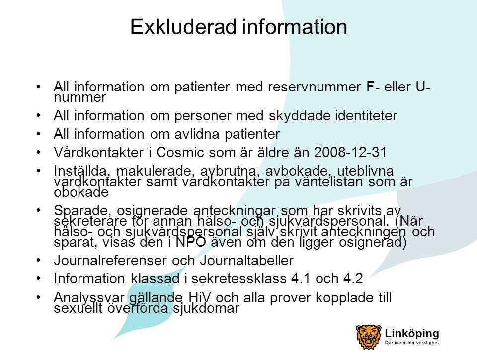 Exkluderad information All information om patienter med reservnummer F- eller U- nummer All information om personer med skyddade identiteter All infor