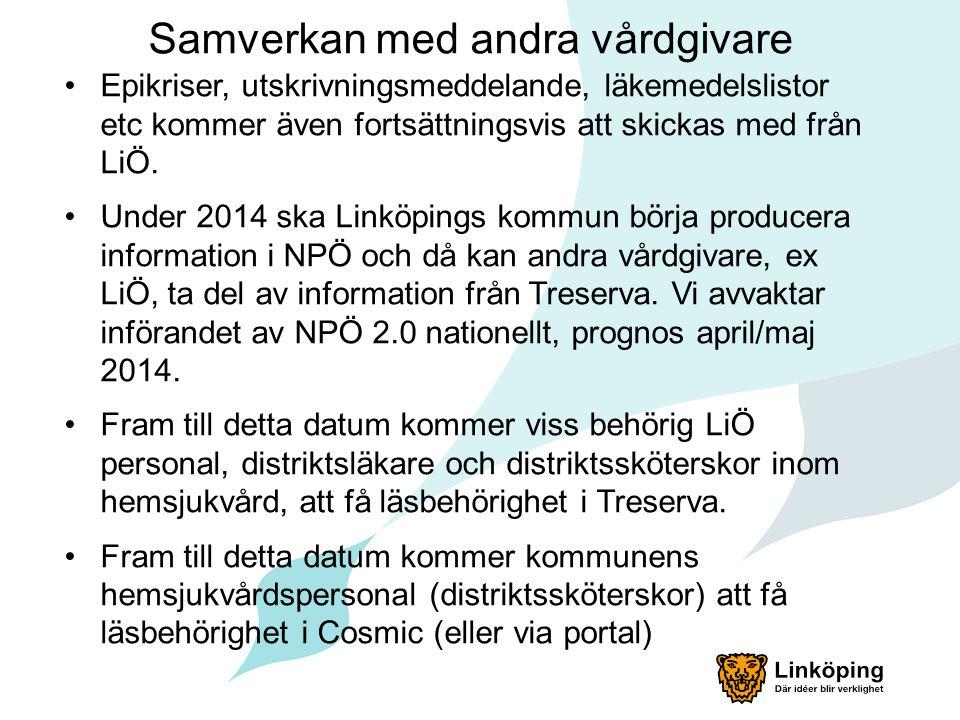 Samverkan med andra vårdgivare Epikriser, utskrivningsmeddelande, läkemedelslistor etc kommer även fortsättningsvis att skickas med från LiÖ. Under 20