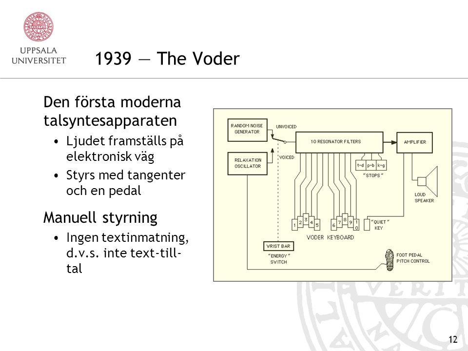 11 Den första talmodelleringen Hur lät von Kempelens tallåda.