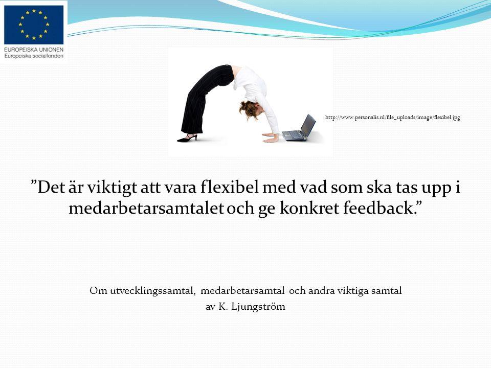 """http://www.personalis.nl/file_uploads/image/flexibel.jpg """"Det är viktigt att vara flexibel med vad som ska tas upp i medarbetarsamtalet och ge konkret"""