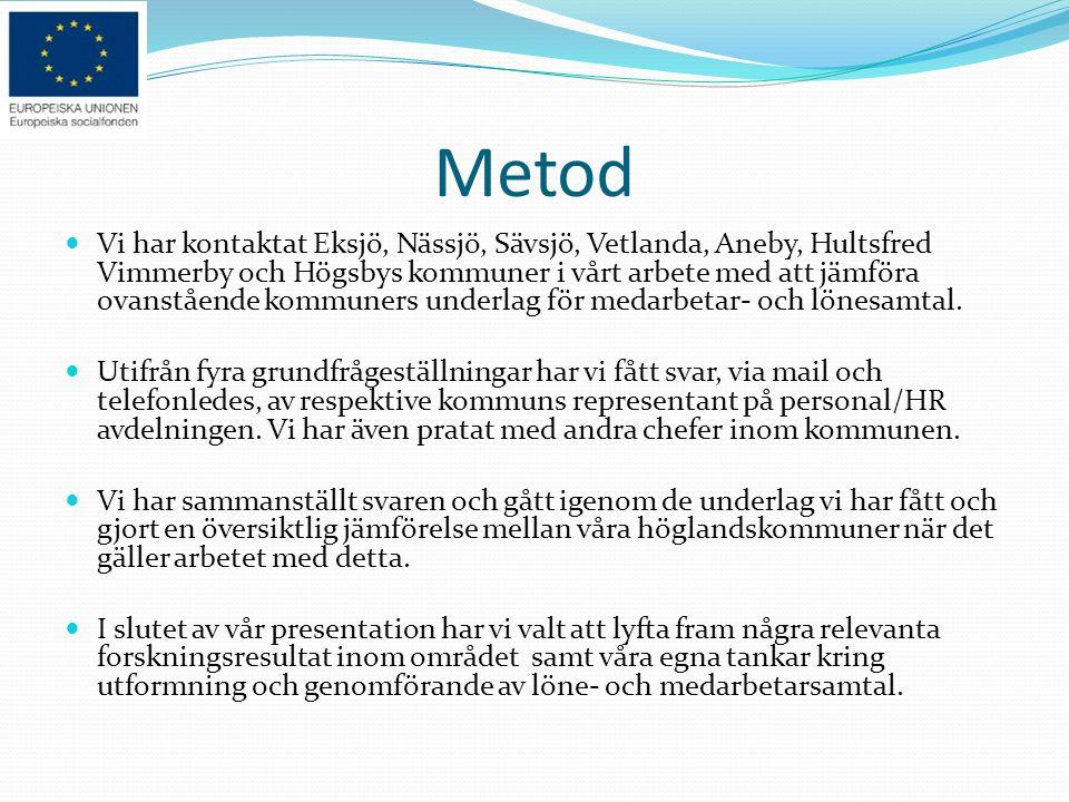 Metod Vi har kontaktat Eksjö, Nässjö, Sävsjö, Vetlanda, Aneby, Hultsfred Vimmerby och Högsbys kommuner i vårt arbete med att jämföra ovanstående kommu