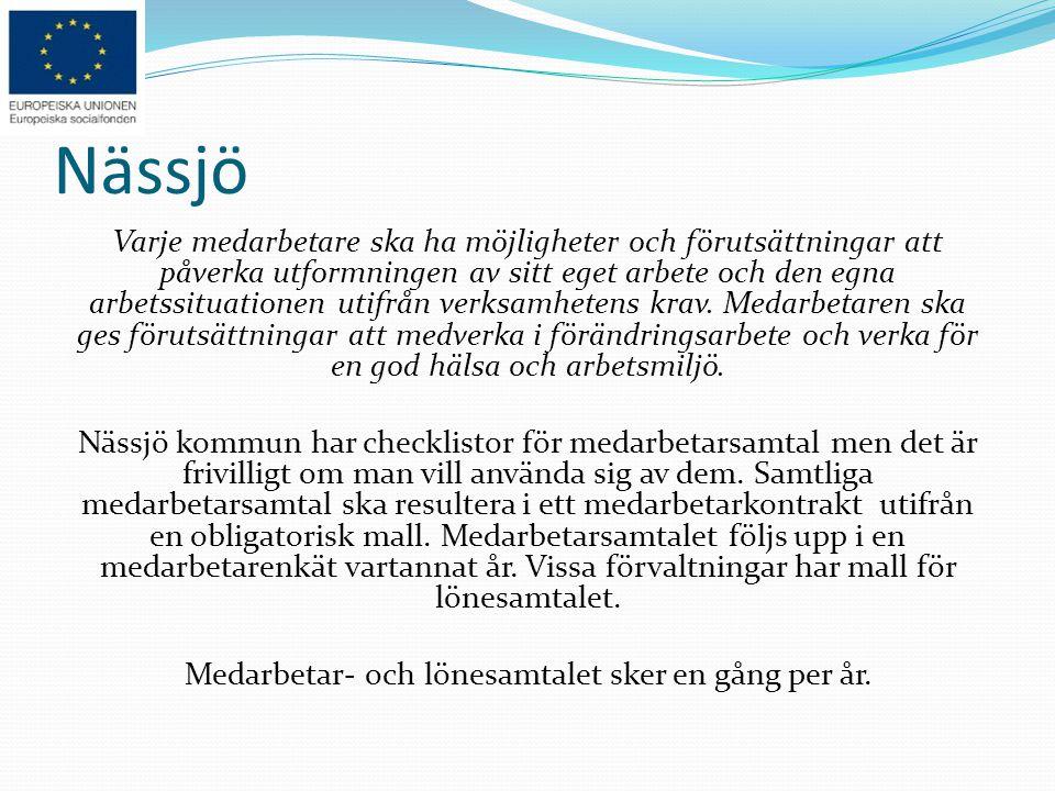 Nässjö Varje medarbetare ska ha möjligheter och förutsättningar att påverka utformningen av sitt eget arbete och den egna arbetssituationen utifrån ve