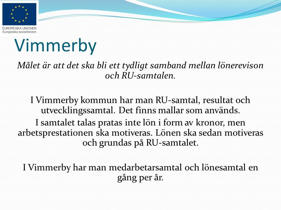Vimmerby Målet är att det ska bli ett tydligt samband mellan lönerevison och RU-samtalen. I Vimmerby kommun har man RU-samtal, resultat och utveckling