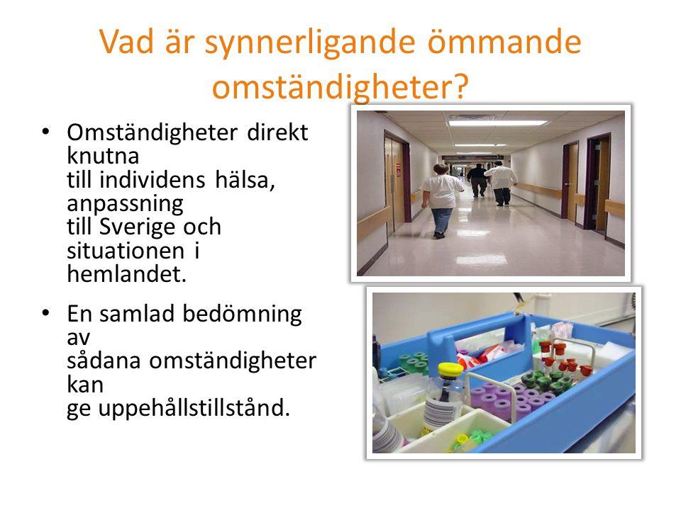 Vad är synnerligande ömmande omständigheter? Omständigheter direkt knutna till individens hälsa, anpassning till Sverige och situationen i hemlandet.