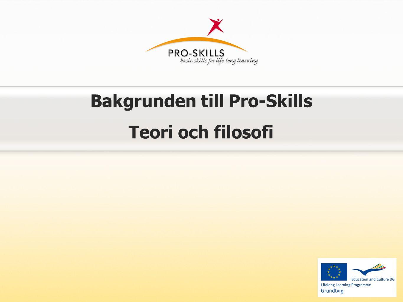 Bakgrunden till Pro-Skills Teori och filosofi