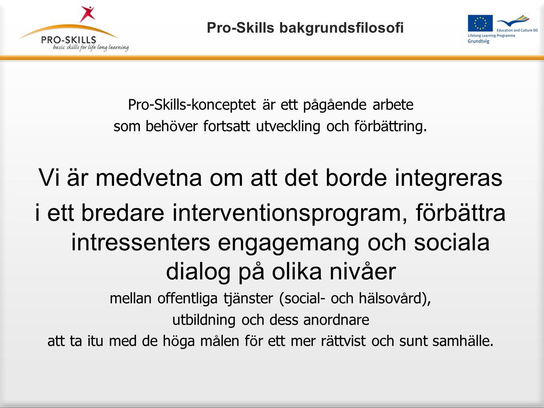 Pro-Skills-konceptet ä r ett p å g å ende arbete som beh ö ver fortsatt utveckling och f ö rb ä ttring.