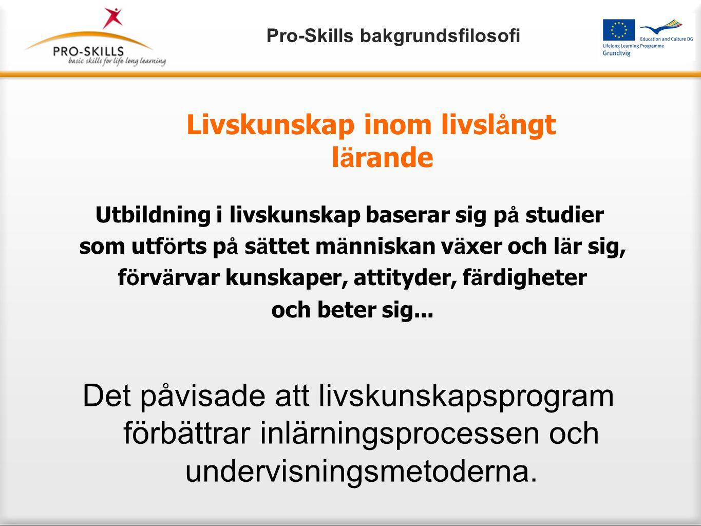 Det påvisade att livskunskapsprogram förbättrar inlärningsprocessen och undervisningsmetoderna.