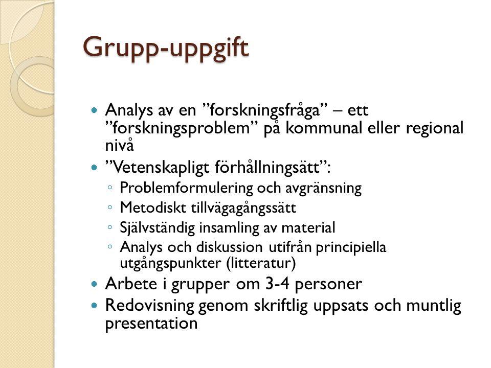 """Grupp-uppgift Analys av en """"forskningsfråga"""" – ett """"forskningsproblem"""" på kommunal eller regional nivå """"Vetenskapligt förhållningsätt"""": ◦ Problemformu"""