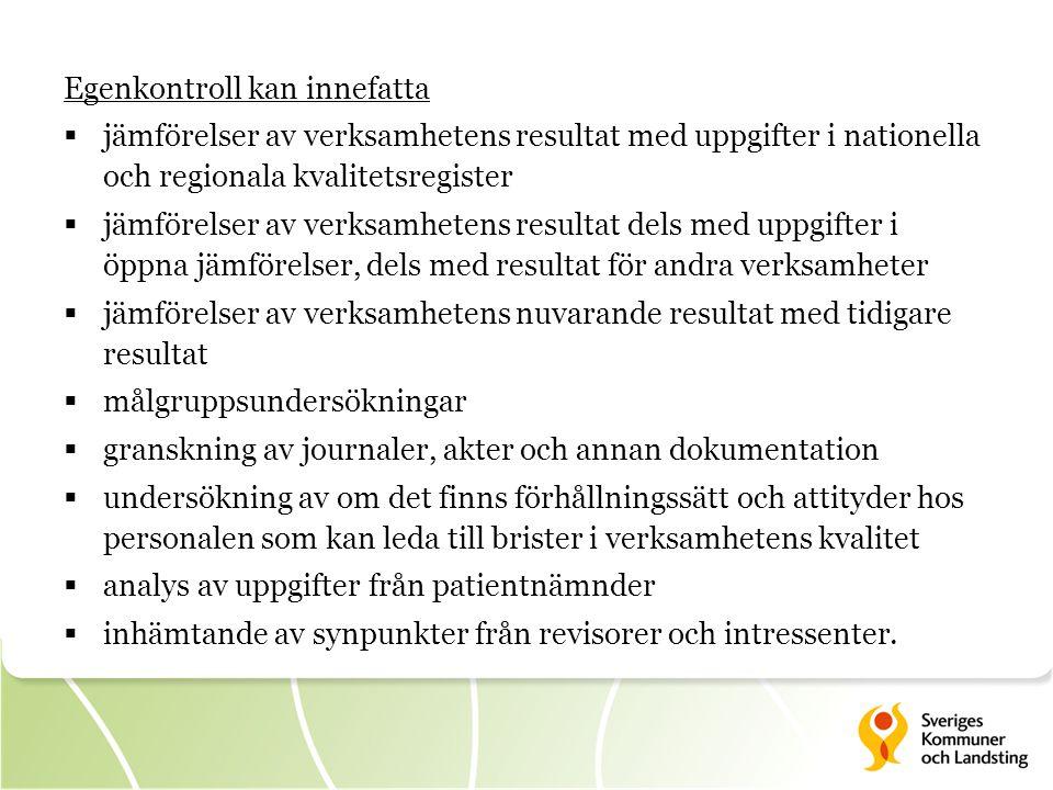 Egenkontroll kan innefatta  jämförelser av verksamhetens resultat med uppgifter i nationella och regionala kvalitetsregister  jämförelser av verksam