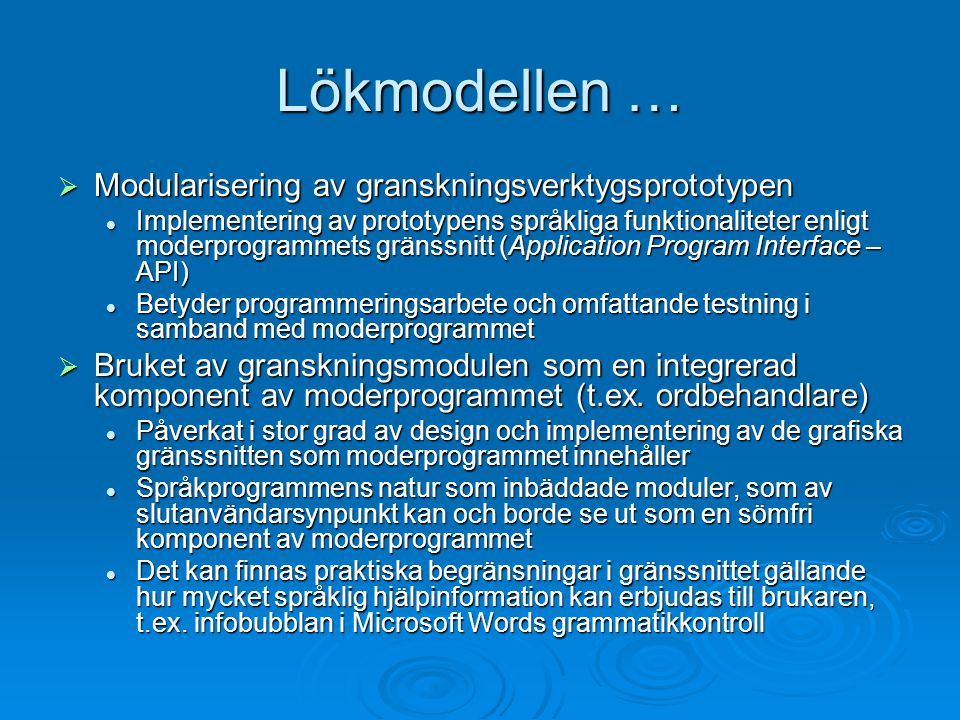 Modularisering enligt moderprogrammets API-gränssnitt The engine versions 1.x support the following functions as specified in the CSAPI 3.0, unless otherwise noted below: SpellerVvvvvvSpellerKkkkSpellerSssOoooooo The following options are supported: [...]SpellerGggOoooooo[…]