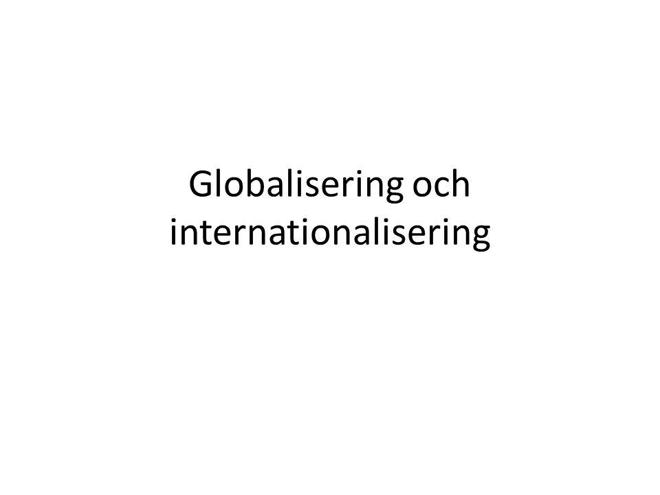 Två frågor Finns globaliseringen? Är den bra eller dålig?
