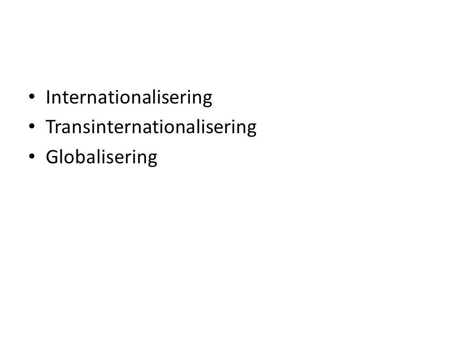 Internationalisering Transinternationalisering Globalisering