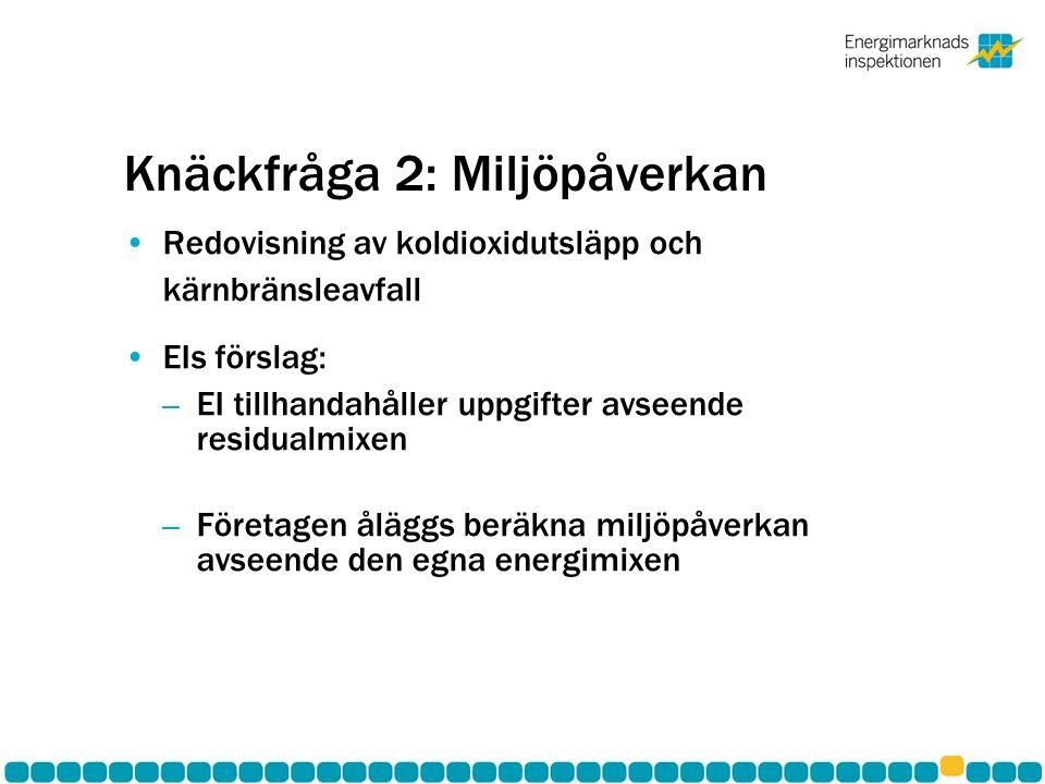Knäckfråga 3: Residualmixen EIs förslag: – Nordisk bas även fortsättningsvis.