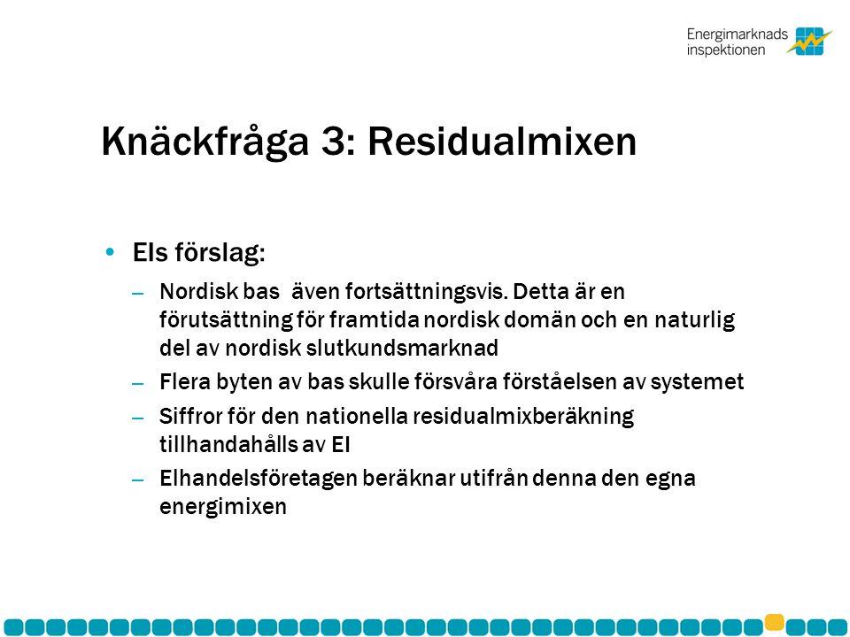 Knäckfråga 3: Residualmixen EIs förslag: – Nordisk bas även fortsättningsvis. Detta är en förutsättning för framtida nordisk domän och en naturlig del
