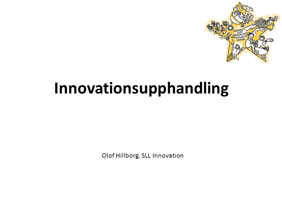 Innovationsupphandling Olof Hillborg, SLL Innovation