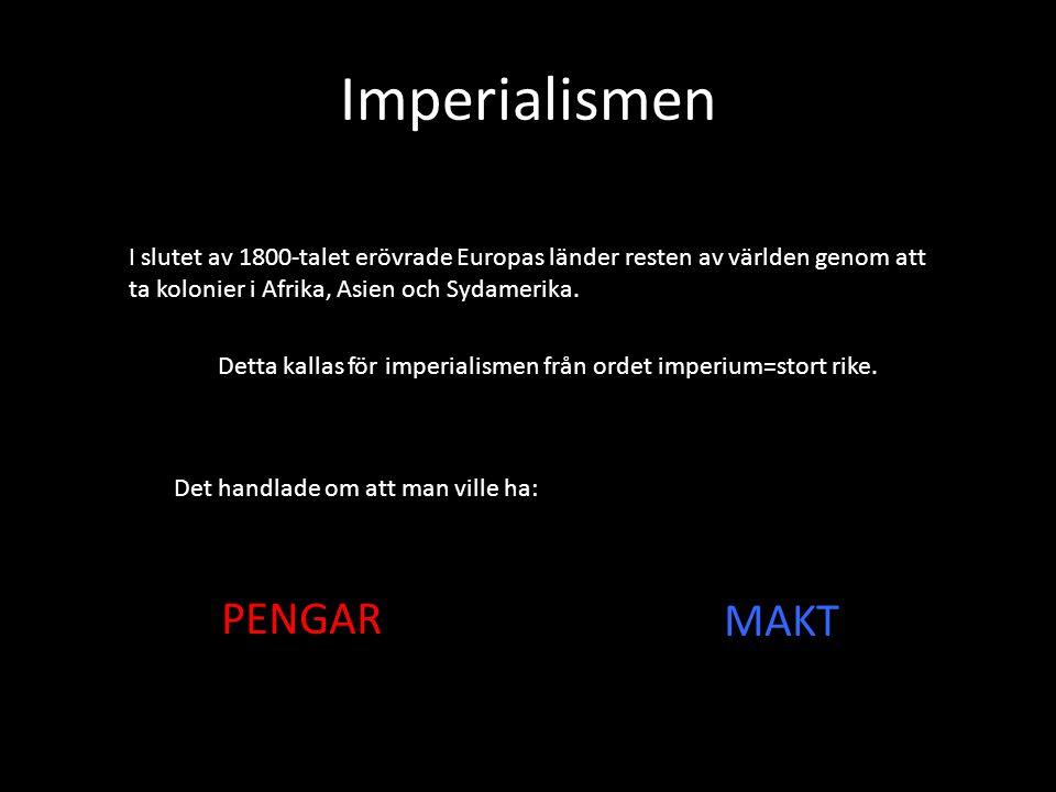 Imperialismen I slutet av 1800-talet erövrade Europas länder resten av världen genom att ta kolonier i Afrika, Asien och Sydamerika.