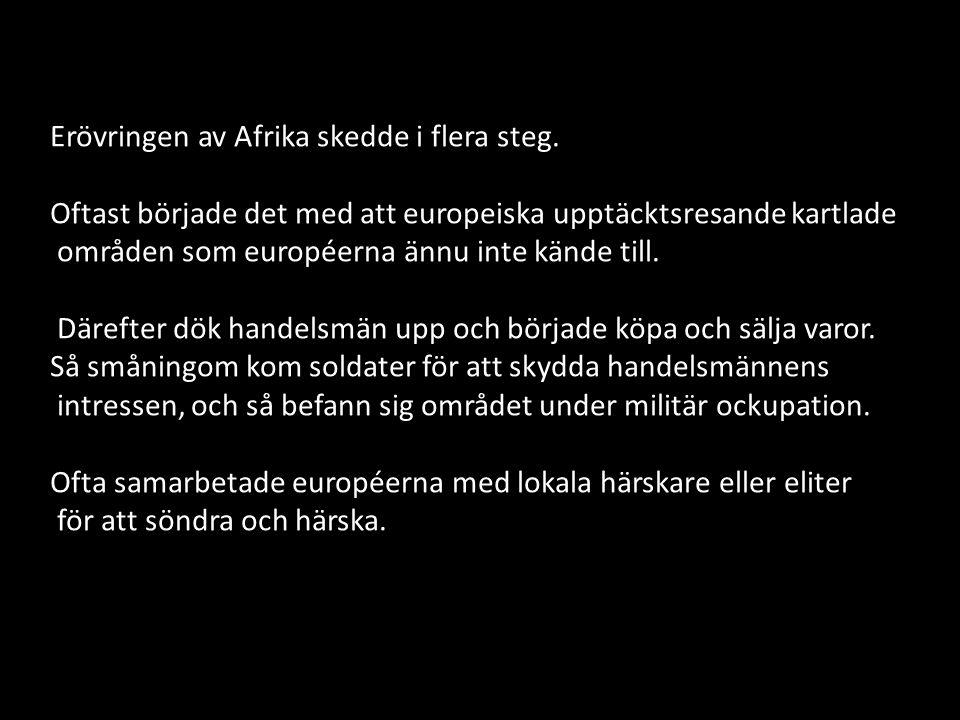 Erövringen av Afrika skedde i flera steg.