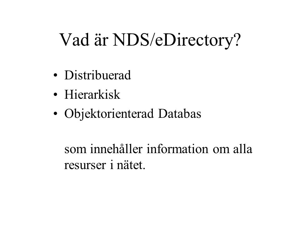 Vad är NDS/eDirectory.