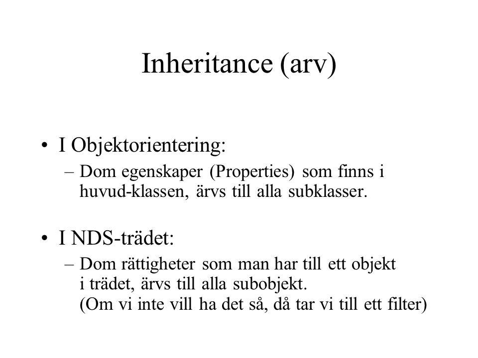 Inheritance (arv) I Objektorientering: –Dom egenskaper (Properties) som finns i huvud-klassen, ärvs till alla subklasser.