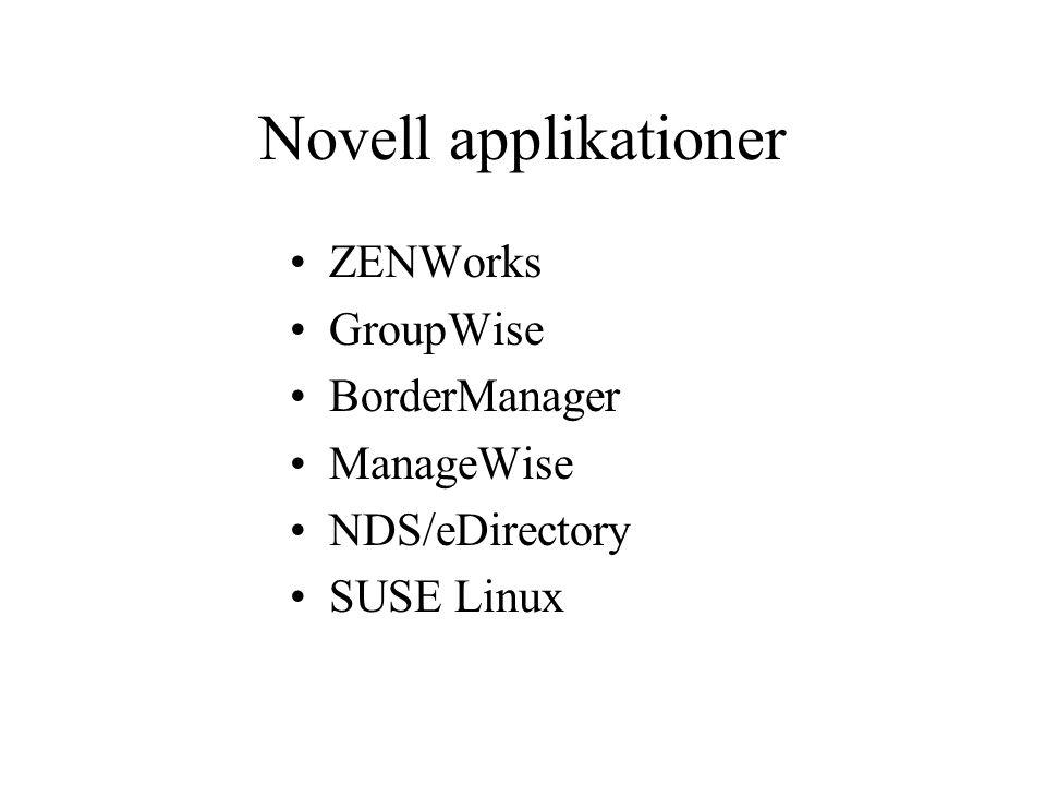 Novell applikationer ZENWorks GroupWise BorderManager ManageWise NDS/eDirectory SUSE Linux