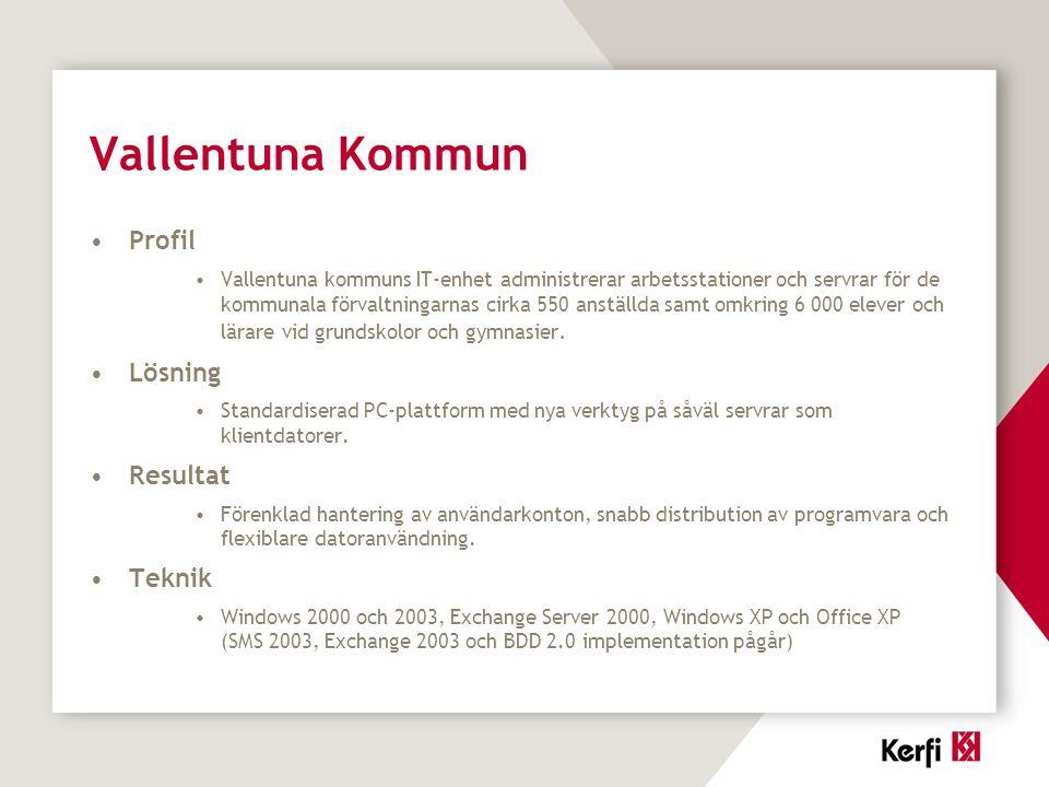 Vallentuna Kommun Profil Vallentuna kommuns IT-enhet administrerar arbetsstationer och servrar för de kommunala förvaltningarnas cirka 550 anställda s