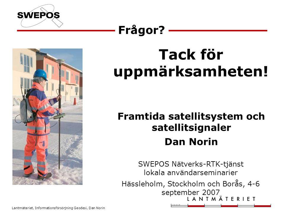 Lantmäteriet, Informationsförsörjning Geodesi, Dan Norin Frågor.