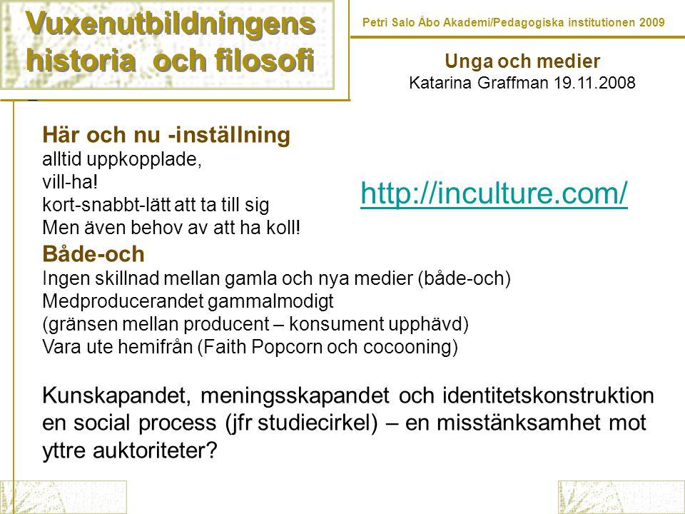 Vuxenutbildningens historia och filosofi Vuxenutbildningens historia och filosofi Petri Salo Åbo Akademi/Pedagogiska institutionen 2009 Unga och medie