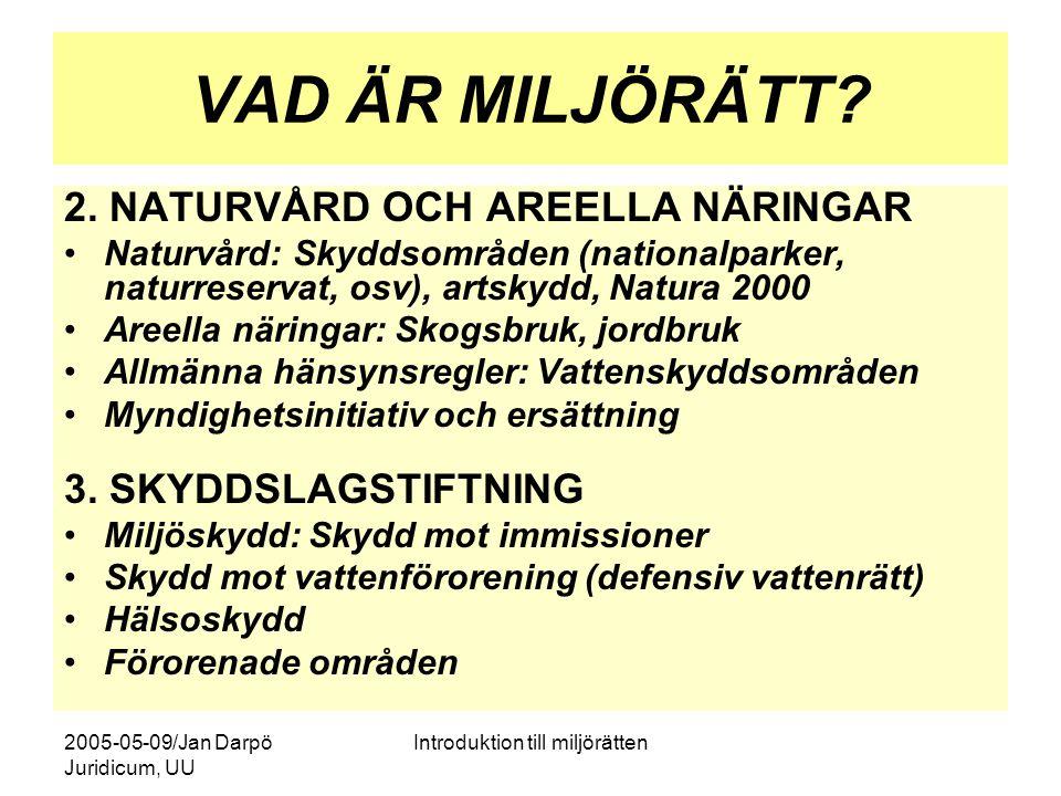 2005-05-09/Jan Darpö Juridicum, UU Introduktion till miljörätten VAD ÄR MILJÖRÄTT? 2. NATURVÅRD OCH AREELLA NÄRINGAR Naturvård: Skyddsområden (nationa
