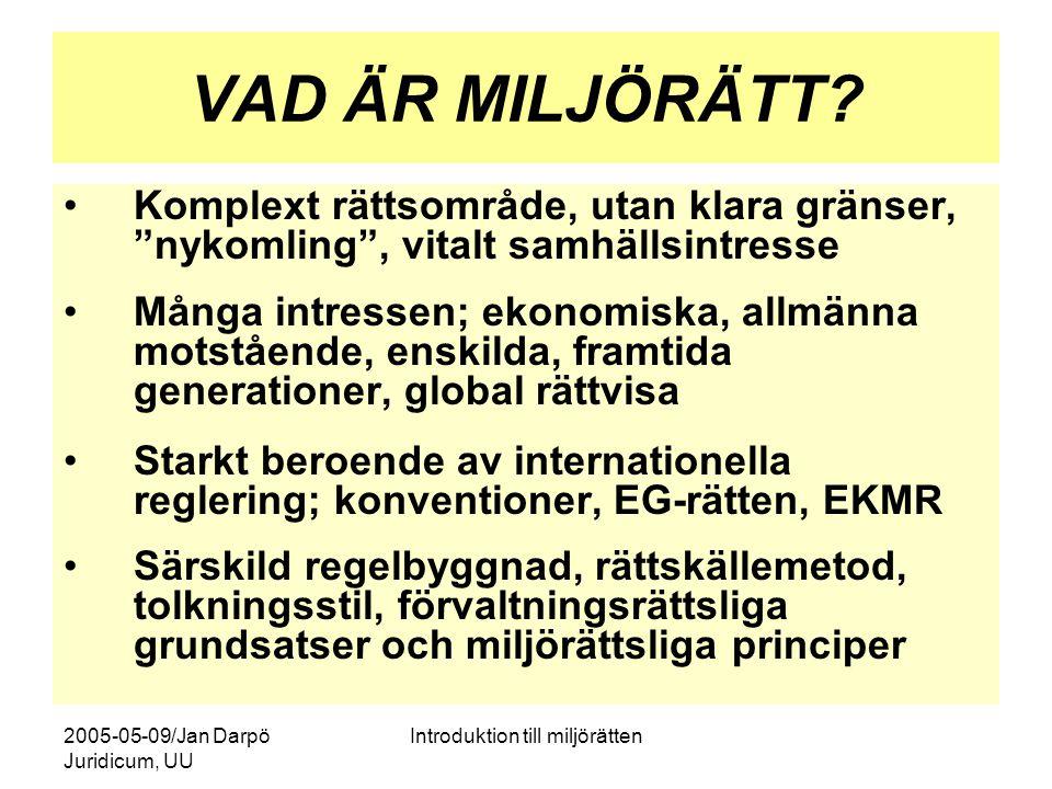 """2005-05-09/Jan Darpö Juridicum, UU Introduktion till miljörätten VAD ÄR MILJÖRÄTT? Komplext rättsområde, utan klara gränser, """"nykomling"""", vitalt samhä"""