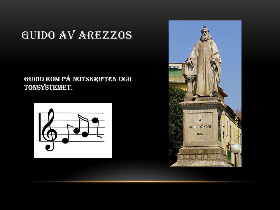 GUIDO AV AREZZOS Guido kom på notskriften Och Tonsystemet.