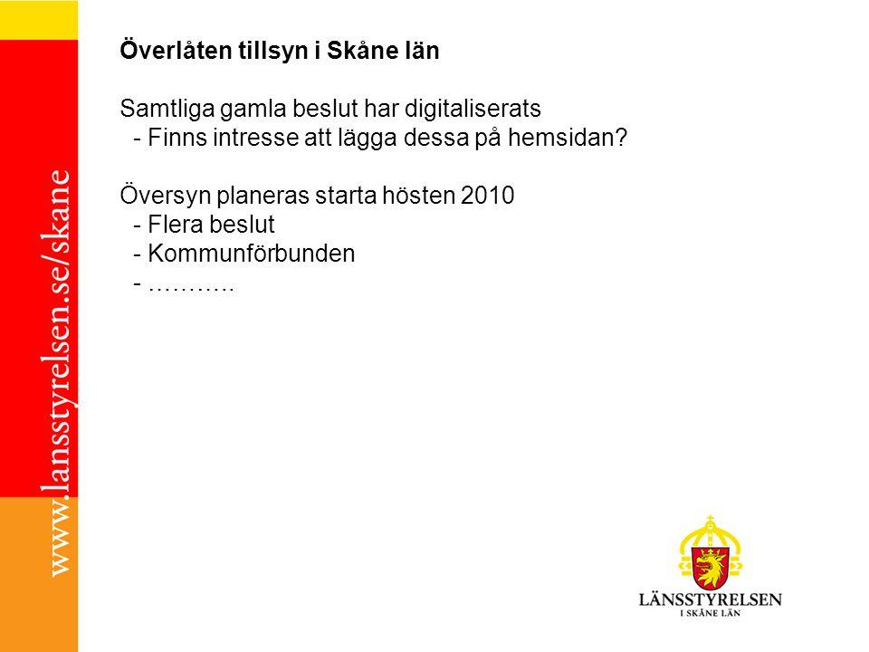 Överlåten tillsyn i Skåne län Samtliga gamla beslut har digitaliserats - Finns intresse att lägga dessa på hemsidan.