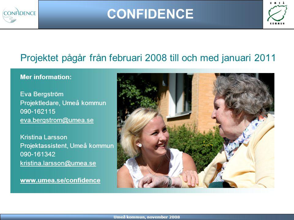Umeå kommun, november 2008 CONFIDENCE Projektet pågår från februari 2008 till och med januari 2011 Mer information: Eva Bergström Projektledare, Umeå