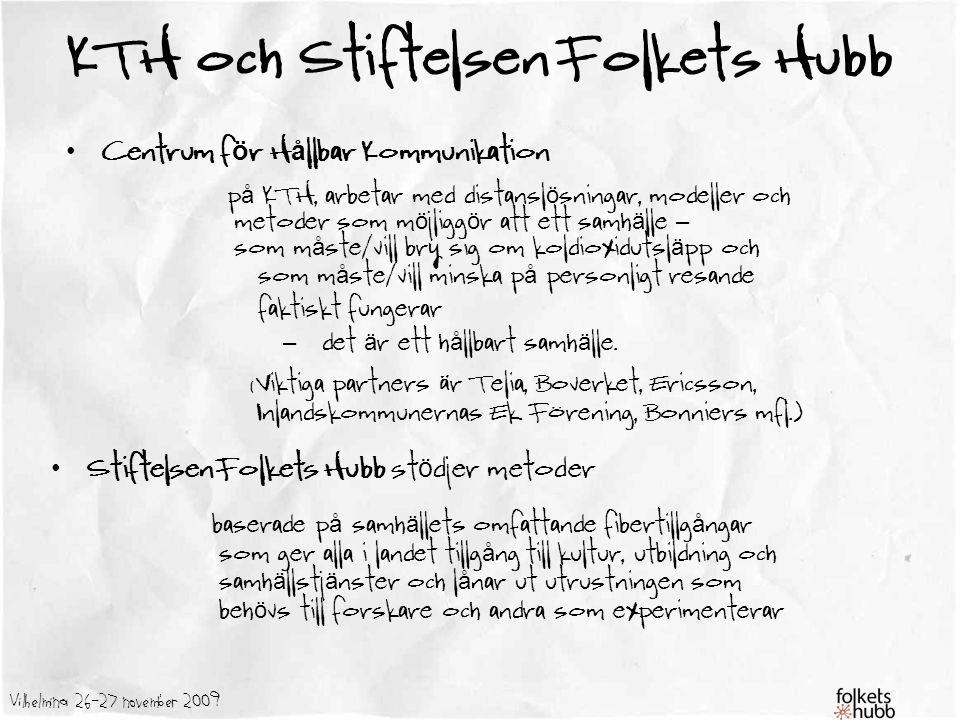 Vilhelmina 26-27 november 2009 Centrum f ö r H å llbar Kommunikation p å KTH, arbetar med distansl ö sningar, modeller och metoder som m ö jligg ö r a