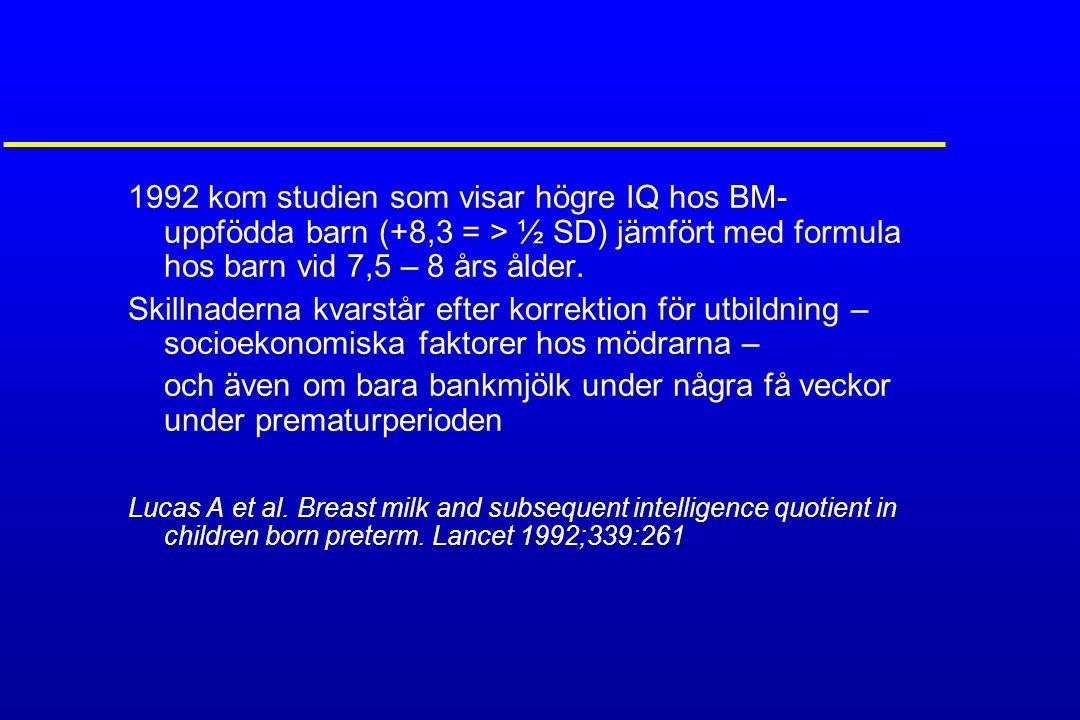 Uppfödning av barn < 32 veckor 1.Egen bröstmjölk + v.b.