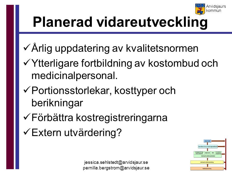 jessica.sehlstedt@arvidsjaur.se pernilla.bergstrom@arvidsjaur.se Planerad vidareutveckling Årlig uppdatering av kvalitetsnormen Ytterligare fortbildni