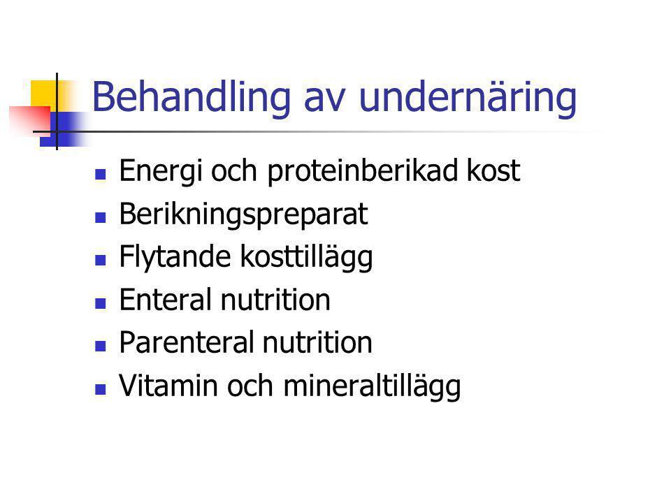 Behandling av undernäring Energi och proteinberikad kost Berikningspreparat Flytande kosttillägg Enteral nutrition Parenteral nutrition Vitamin och mi