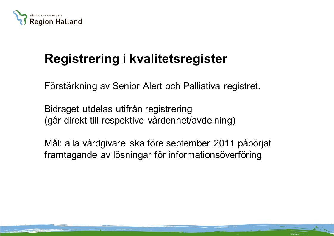 Registrering i kvalitetsregister Förstärkning av Senior Alert och Palliativa registret.