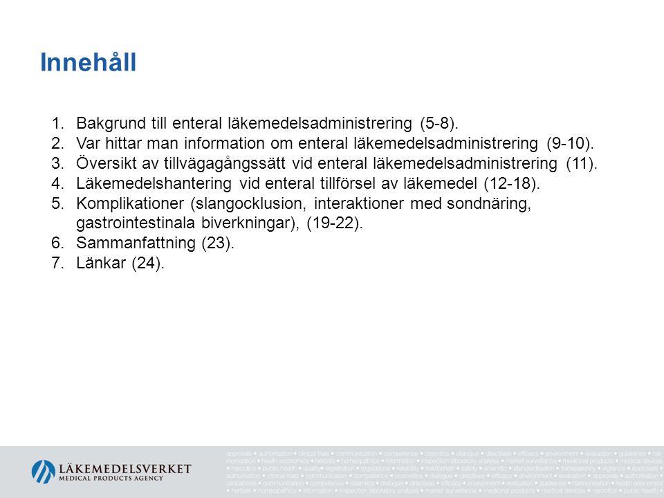 Innehåll 1.Bakgrund till enteral läkemedelsadministrering (5-8).
