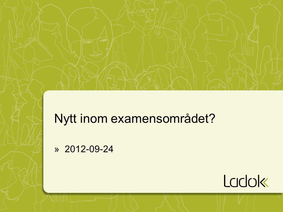 Nytt inom examensområdet »2012-09-24