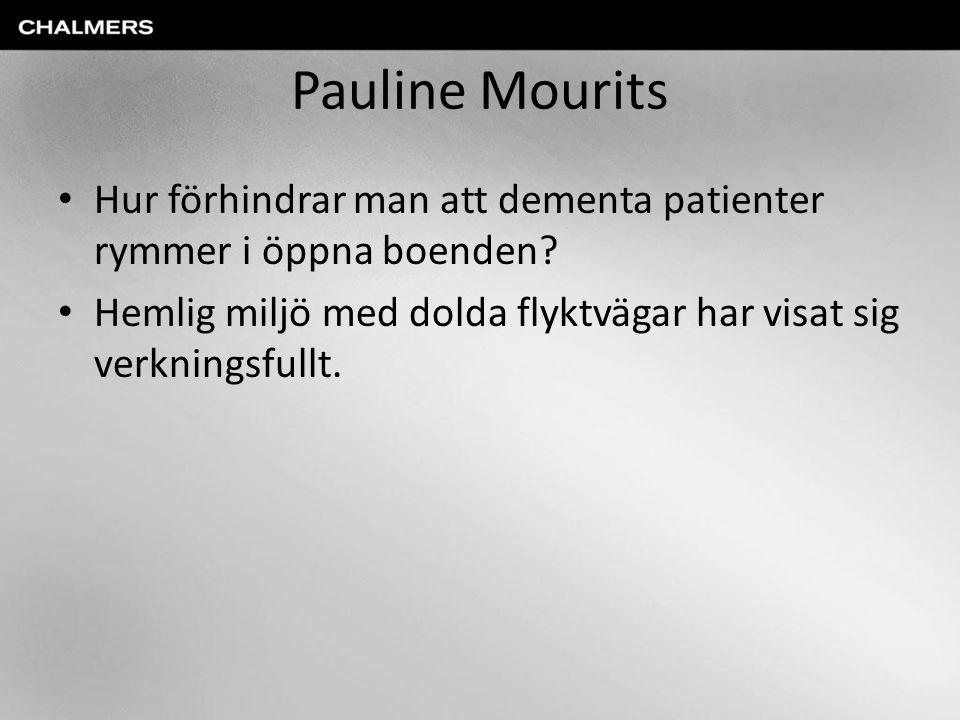 Pauline Mourits Hur förhindrar man att dementa patienter rymmer i öppna boenden.