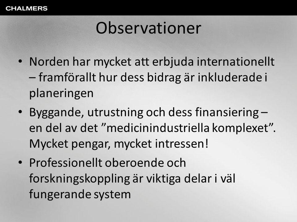 Observationer Norden har mycket att erbjuda internationellt – framförallt hur dess bidrag är inkluderade i planeringen Byggande, utrustning och dess finansiering – en del av det medicinindustriella komplexet .