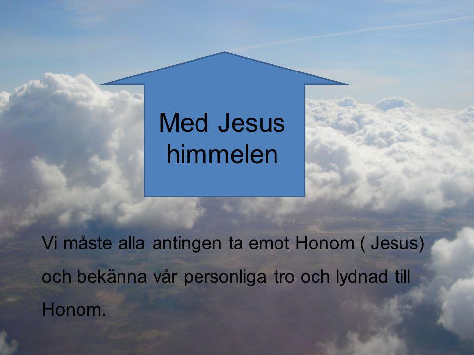 Eller vara emot Honom Utan Jesus helvetet