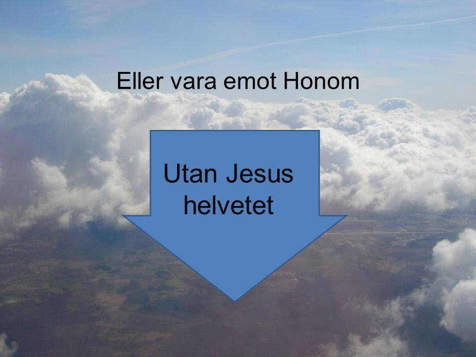 Ty var som åkallar Herrens namn skall bli räddad Rom 10:13